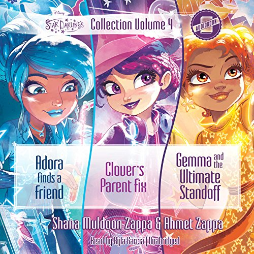 Star Darlings Collection: Adora Finds a Friend; Clover's Parent Fix-up; Gemma and the Ultimate Battle: 4