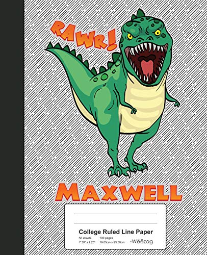College Ruled Line Paper: MAXWELL Dinosaur Rawr T-Rex Notebook (Weezag College Ruled Line Paper Notebook, Band 1412) -