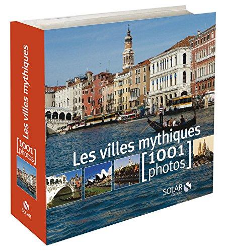 Les villes mythiques en 1001 photos par Collectif