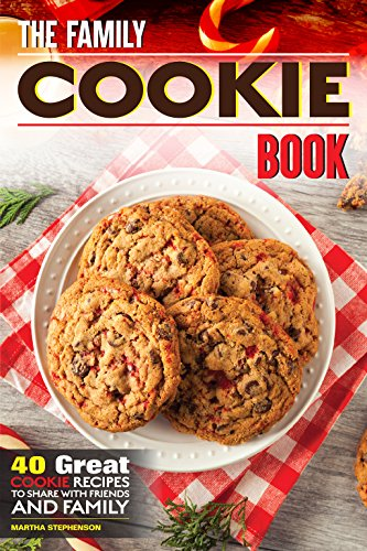 the-family-cookie-book-40-great-cookie-recipes-to-share-with-friends-and-family