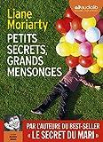 Petits secrets, grands mensonges : roman | Moriarty, Liane (1966-....). Auteur