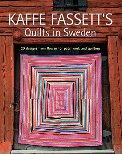 Kaffe Fassett's Quilts in Sweden: 20 Designs from Rowan for Patchwork and Quilting (Patchwork and Quilting Book, Band 13) (Designs Quilting Modern)