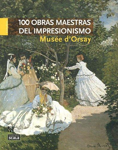 100 obras maestras del impresionismo : Musée d'Orsay