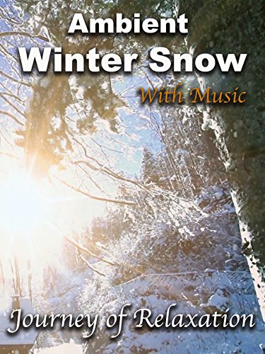 Ambient Winter Snow - Journey of Relaxation