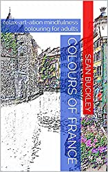 Colours of France: relax-art-ation mindfulness colouring for adults