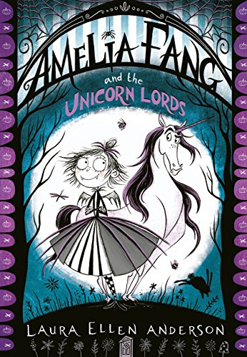 Amelia Fang and the Unicorn Lords (The Amelia Fang Series Book 2) (English Edition)