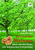 Revival der Walnuss: Neues und altes Wissen zum Walnussanbau in Deutschland