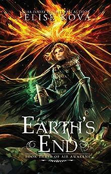 Earth's End (Air Awakens Series Book 3) by [Kova, Elise]