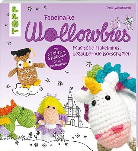 Fabelhafte Wollowbies: Magische Häkelminis, bezaubernde Botschaften