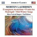 Lauridsen:O magnum mysterium | Choral Works (Elora Festival Singers, Noel Edison) (Naxos)