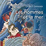 vignette de 'Les hommes et la mer (Cyrille P. Coutansais)'