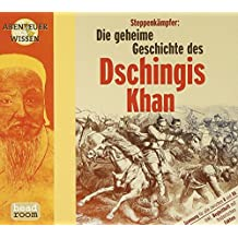 Steppenkämpfer, Die geheime Geschichte des Dschingis Khan, 1 Audio-CD (Abenteuer & Wissen)