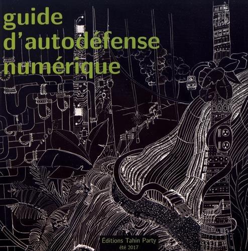 Guide d´autodéfense numérique par Collectif