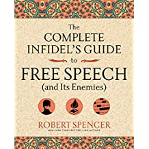 The Complete Infidel's Guide to Free Speech (Complete Infidel's Guides)