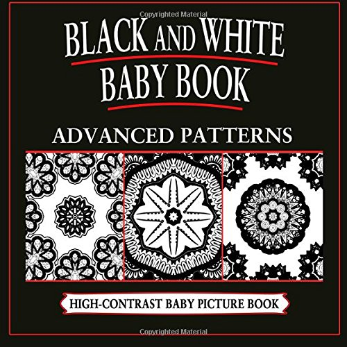 Black and White Baby Book: Advanced Patterns: High-Contrast, Black & White Baby Books: Volume 5