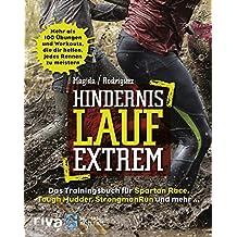 Hindernislauf extrem: Das Trainingsbuch für Spartan Race, Tough Mudder, StrongmanRun und mehr (German Edition)