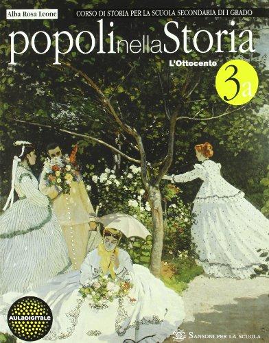 Popoli nella storia. Vol. 3A: Ottocento. Per la Scuola media