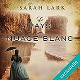 le pays du nuage blanc trilogie sarah lark 1