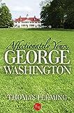 Affectionately Yours, George Washington (The Thomas Fleming Library)