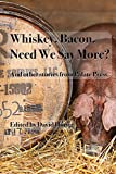 Whiskey. Bacon. Need we say more?: And other stories from Palate Press (English Edition)