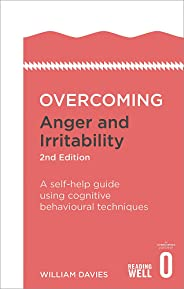 Overcoming Anger and Irritability, 2nd Edition: A self-help guide using cognitive behavioural techniques