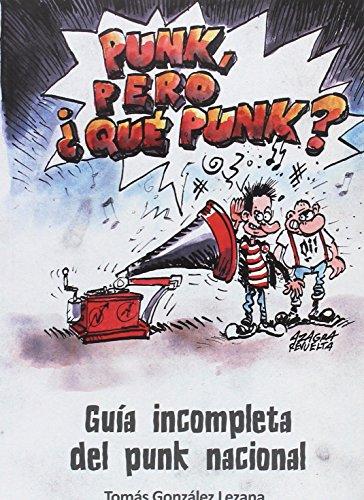 Punk, pero ¿qué punk?: Guía incompleta del punk nacional por Tomás González Lezana