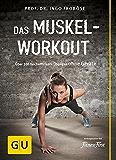 Das Muskel-Workout (GU Einzeltitel Gesundheit/Fitness/Alternativheilkunde)