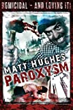 Paroxysm by Hughes, Matt (2013) Paperback