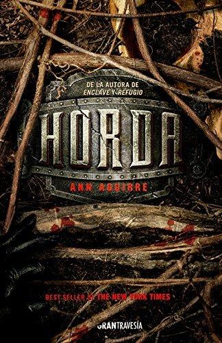 Portada del libro Horda (Spanish Edition) by Ann Aguirre (2016-04-01)
