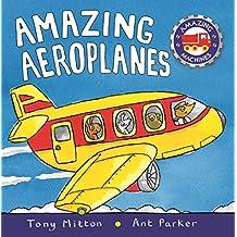 Amazing Machines: Amazing Aeroplanes: Amazing Machines 1