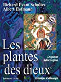 les plantes des dieux les plantes hallucinog?nes botanique et ethnologie
