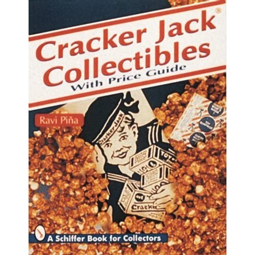 Cracker Jack Collectibles: With Price Guide (Schiffer Book for Collectors) by Ravi Piina (2007-07-01)