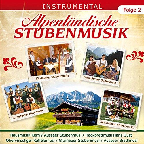 Alpenländische Stubenmusik; Folge 2; Instrumental; Echte Volksmusik; Stubenmusig; Stubenmusi; Hausmusik; Hackbrett; Zither; Raffele; Saitenmusik