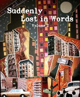 Suddenly Lost In Words, Volume 2 by [Meikle, William, Goldsmith, Abby, Denton, Ellen, Mathes, Steven, Bray, Michael, Yskamp, Amanda, Hansen, Tyler D., Raine, Kai]