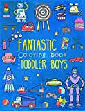 Fantastic Coloring Book for Toddler Boys: Preschool Activity Book for Kids Ages 2-4, with Coloring Pages of Toys, Animals, Trucks, Robots, and All ... Volume 2 (Large Coloring Book for Toddlers)