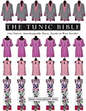The Tunic Bible: One Pattern, Interchangeable Pieces, Ready-to-Wear Results! (English Edition)