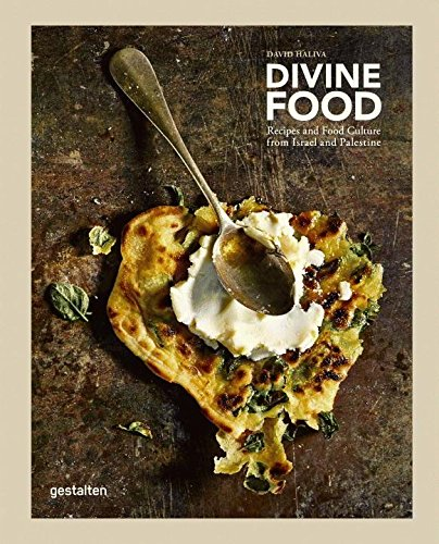 Divine Food: Israeli and Palestinian Food Culture and Recipes por Gestalten