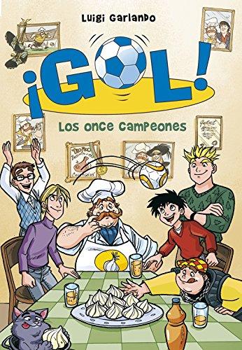 Los once campeones (Serie ¡Gol! 33) por Luigi Garlando