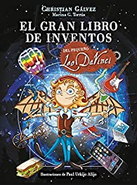 El gran libro de inventos del pequeño Leo Da Vinci par Christian Gálvez