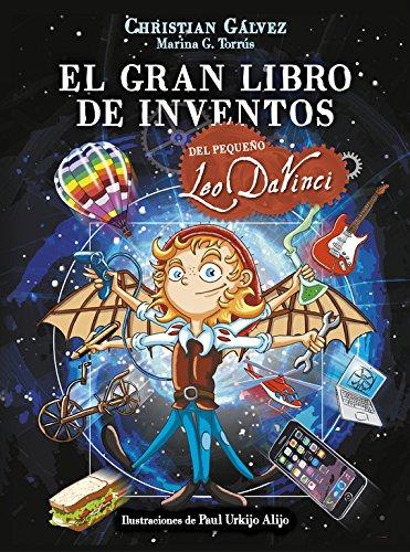 El gran libro de inventos del pequeño Leo Da Vinci (El pequeño Leo Da Vinci)