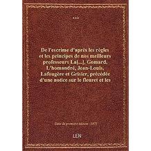De l'escrime d'après les règles et les principes de nos meilleurs professeurs La[...], Gomard, L'hom