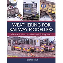Weathering for Railway Modellers: Locomotives and Rolling Stock