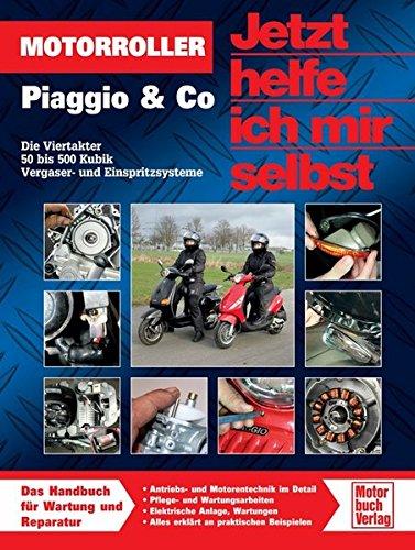 Motorroller Piaggio & Co.: Die Viertakter 50 bis 500 Kubik (Jetzt helfe ich mir selbst)