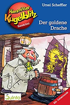 kommissar-kugelblitz-10-der-goldene-drache-kommissar-kugelblitz-ratekrimis