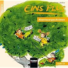 EINS PLUS 4. Audio-CD 2 +3: Abenteuergeschichten - Ausgabe Österreich!