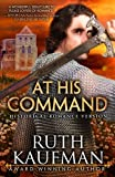 At His Command-Historical Romance Version (Wars of the Roses Brides) (Volume 1) by Ruth Kaufman (2015-01-14)