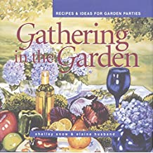Gathering in the Garden: Recipes and Ideas for Garden Parties