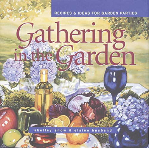 Gatherin in the Garden: Recipes and Ideas for Garden Parties (Capital Lifestyle Books)