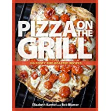 By Karmel, Elizabeth [ [ Pizza on the Grill: 100 Feisty Fire-Roasted Recipes for Pizza & More - IPS ] ] May-2008[ Paperback ]