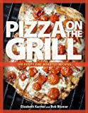 [ PIZZA ON THE GRILL: 100 FEISTY FIRE-ROASTED RECIPES FOR PIZZA & MORE - IPS ] By Karmel, Elizabeth ( Author ) May- 2008 [ Paperback ]